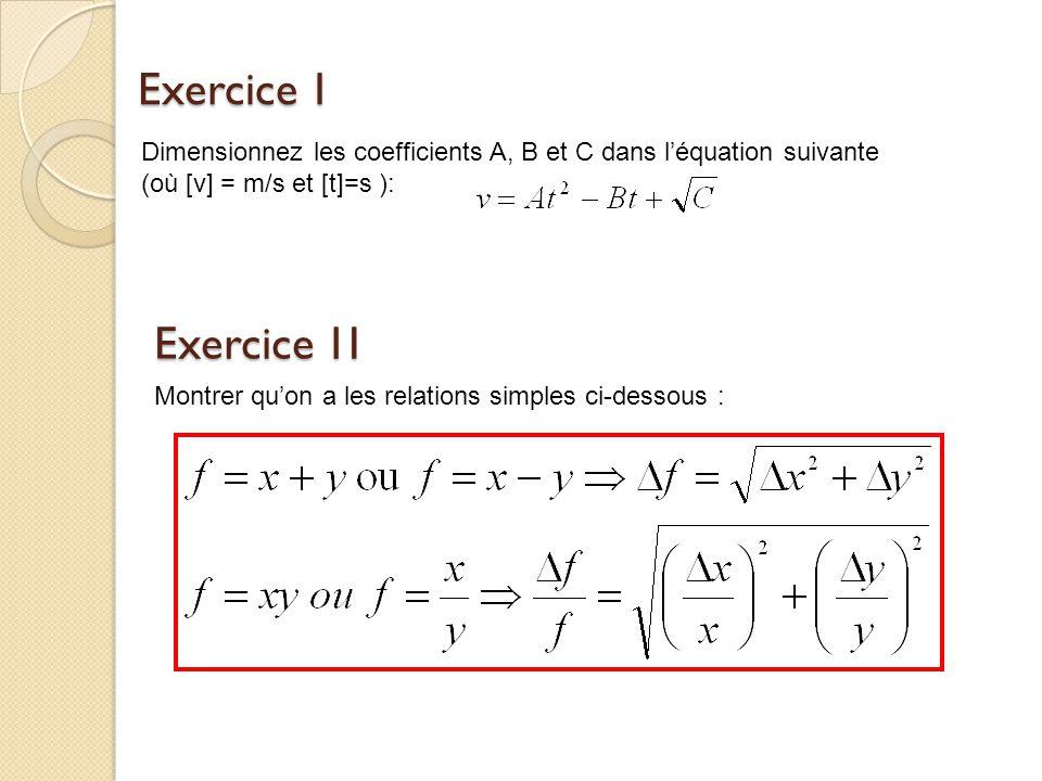 Exercice 1 Dimensionnez les coefficients A, B et C dans l'équation suivante. (où [v] = m/s et [t]=s ):